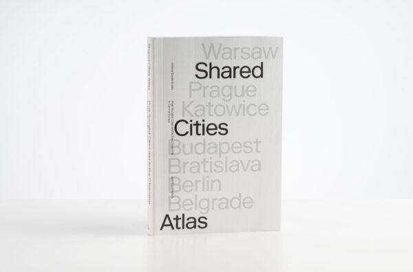 Shared Cities Atlas – Publication & digital exhibition